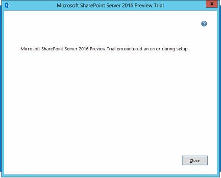 SharePoint Server 2016 encountered an error during setup
