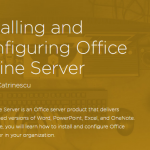 New Pluralsight Course: Installing and Configuring Office Online Server